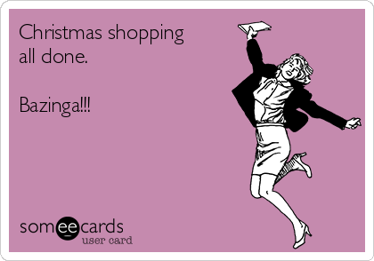christmas-shopping-all-done-bazinga-587e3